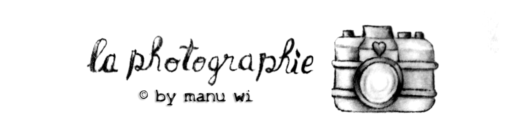 la photographie by manu wi